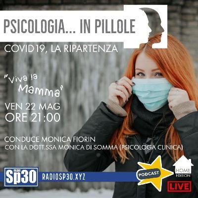 Viva la Mamma: Psicologia...in pillole COVID19 LA RIPARTENZA