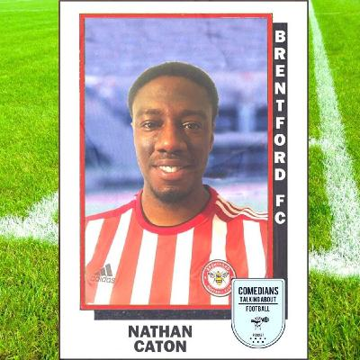 Nathan Caton on Brentford FC - EP 8