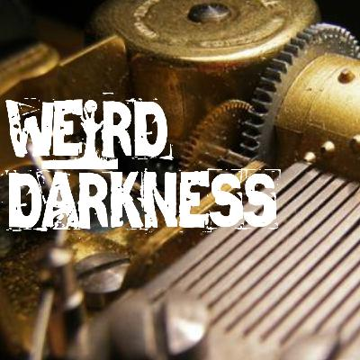 """""""A MUSIC BOX"""" and 4 More Creepy True Stories! #WeirdDarkness"""