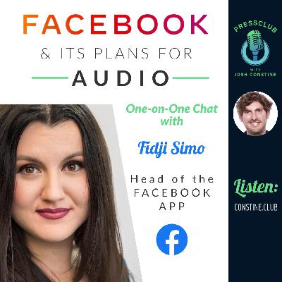 Facebook's plans for audio with Fidji Simo, head of the Facebook app