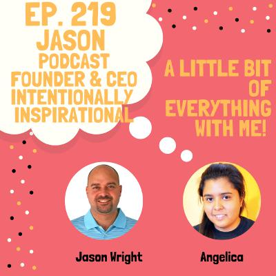 Jason Wright - Founder & CEO and Podcast Host The Intentionally Inspirational Marketing Talk Podcast