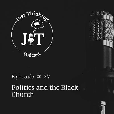 EP # 087 | Politics and the Black Church