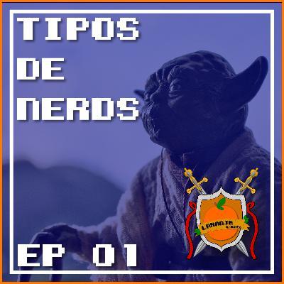 EP 1 – Tipos de Nerds