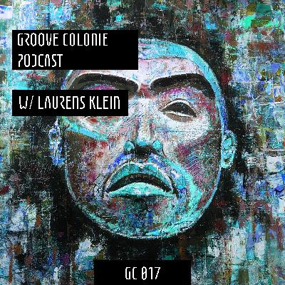 Groove Colonie Podcast 017 w/ Laurens Klein