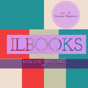 Podcast #3 de los miercoles de ILBOOKS.