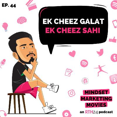 Ek cheez Galat, ek cheez Sahi || Ep 44 || an RTH24 podcast (Hindi Special)