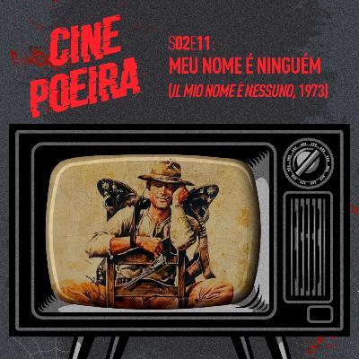 Cine Poeira S02E11 - MEU NOME É NINGUÉM (1973)