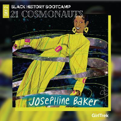 Cosmonauts | Day 2 | Josephine Baker
