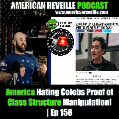 America Hating Celebs Proof of Class Structure Manipulation! | Ep 158