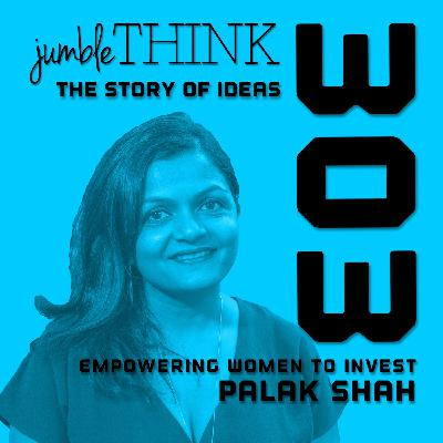 Empowering Women to Invest with Palak Shah