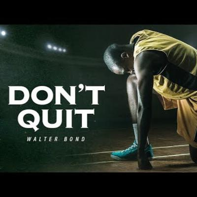 Motivational Podcasts | I WASN_T RAISED A QUITTER - A Tribute to Dad - Former NBA Athlete Walter Bond Motivational Speech