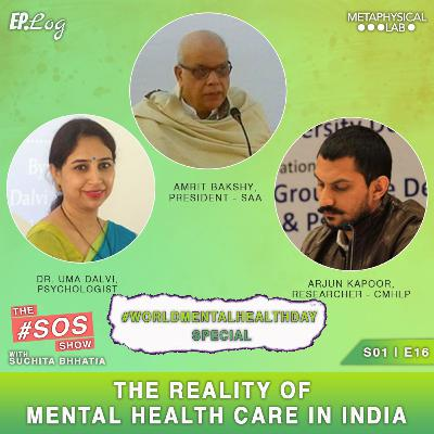 Ep.16 World Mental Health Day | The Reality Of Mental Health Care In India