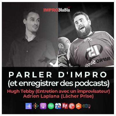 Parler d'impro (et enregistrer des podcasts) - Hugh Tebby & Adrien Laplana