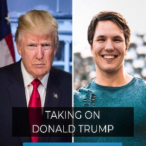Ep. #23 | Taking on Donald Trump | Three Things I Learned