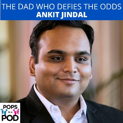 EP 82 - The Dad who defies the odds - Ankit Jindal