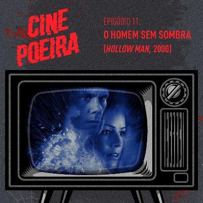 Cine Poeira S01E011 - O HOMEM SEM SOMBRA (2000)