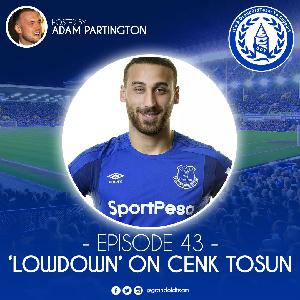 The 'lowdown' on Cenk Tosun
