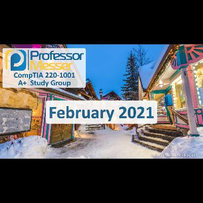 Professor Messer's CompTIA 220-1001 A+ Study Group After Show - January 2021