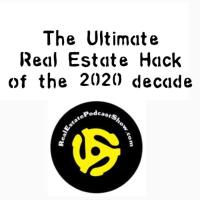 Episode 205: The Ultimate Toronto/GTA Real Estate 🏡 Hack of 2020 decade