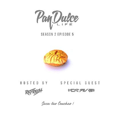 """The Pan Dulce Life"" With DJ Refresh - Season 2 Episode 5 feat. DJ Crave"