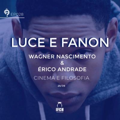 Ep. 028: Luce e Fanon