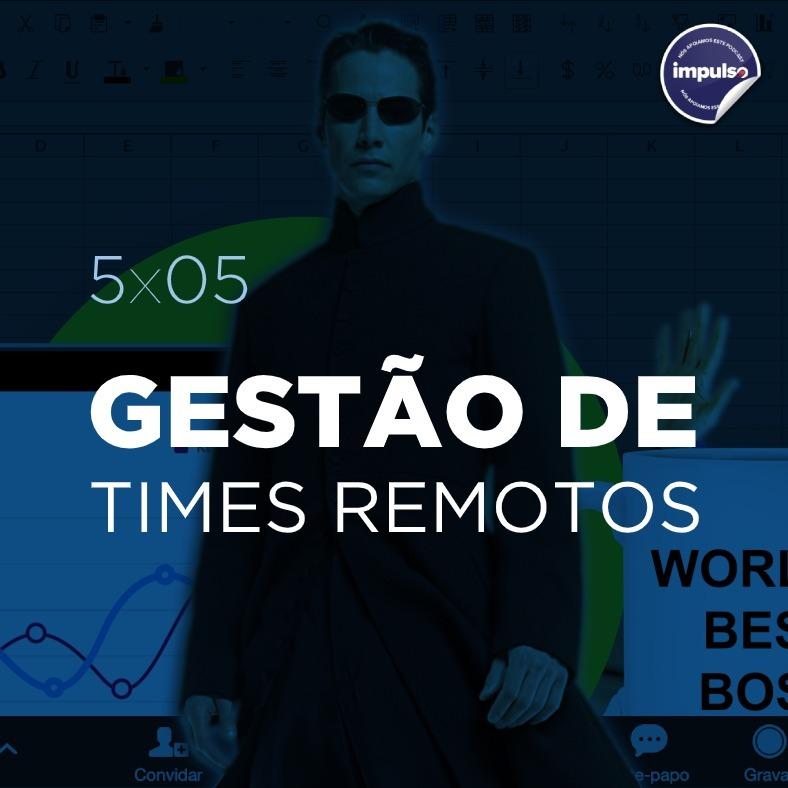 ✔️ 5x05 - Short Tag #05: Gestão de Times Remotos