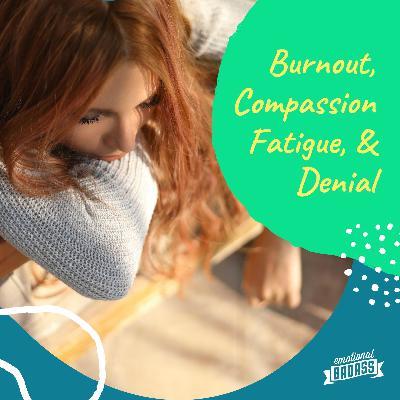 Burnout, Compassion Fatigue, and Denial