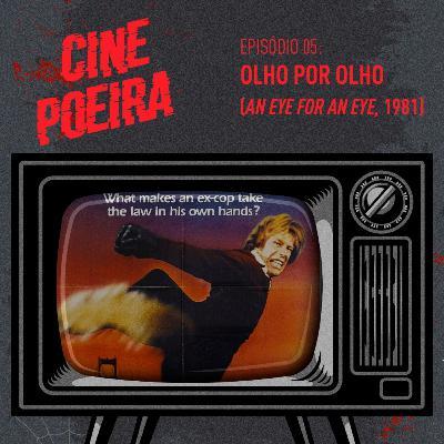 Cine Poeira S01E05 - OLHO POR OLHO (1981)