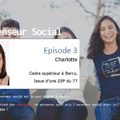 L'ascenseur social - Le podcast : témoignage de Charlotte qui a fait Sciences Po