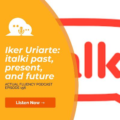 AFP 156 - Iker Uriarte: italki past, present, and future