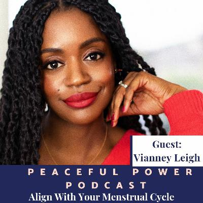 Vianney Leigh on Aligning With Your Menstrual Cycle