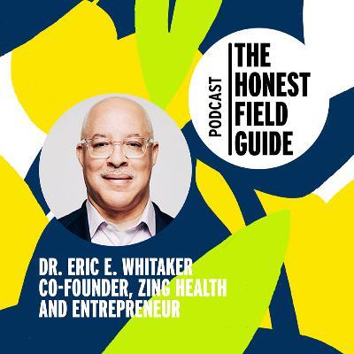 Ep. 35 - Eric Whitaker Discusses True and False Narratives Around Black Entrepreneurship