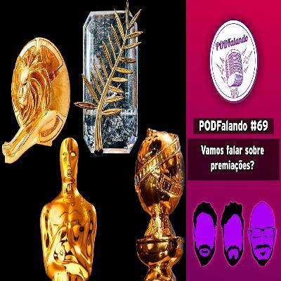 PODFalando #69 - Vamos falar sobre Premiações?