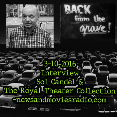 EPISODE 1: 3-10-2016 INTERVIEW: SOL CANDEL ON DISCOVERING THE ROYAL THEATER MOVIE POSTER COLLECTION -NEWSANDMOVIESRADIO.COM