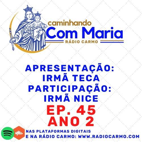 Rádio Carmo   Caminhando com Maria #45 - Especial Semana Missionária - Irmã Teca (Participação Ir. Nice)