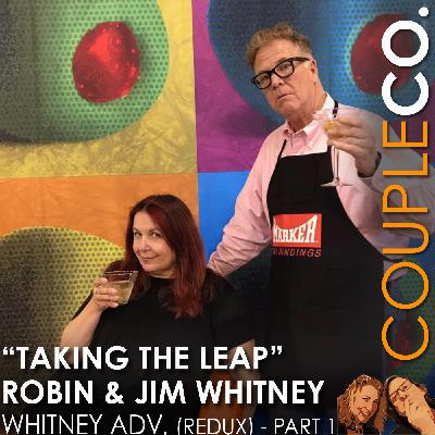 Taking The Leap: Robin And Jim Whitney of Whitney Advertising (Redux)