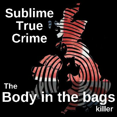 17: Ep 17 - The Body in the Bags killer