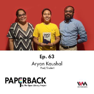 Ep. 63: Aryan Kaushal