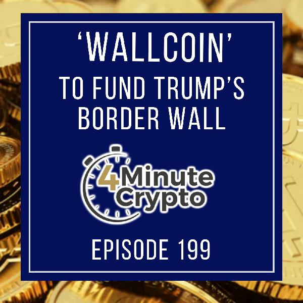 Crypto to Fund Trump's Mexico Border Wall