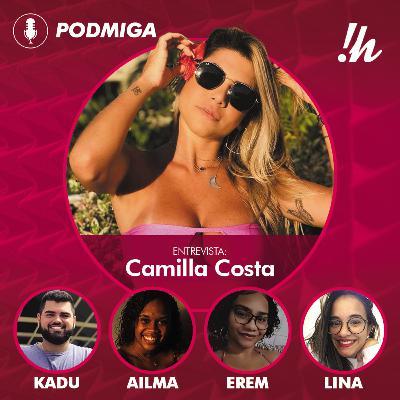 PODMIGA #13 - Resenha e entrevista com Camilla Costa, do DFCEX