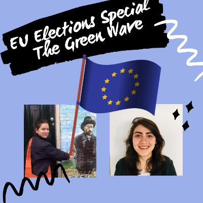European Elections Special - The Green Wave