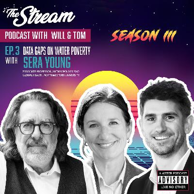 S3 Ep.3 Filling the Data Gaps on Water Poverty with Sera Young
