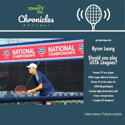 TennisPal Chronicles USTA Leagues Should you be playing on a team? Byron Leung Interview