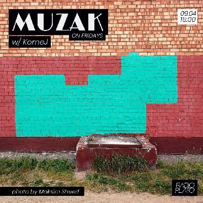 KorneJ - Muzak on Fridays #010