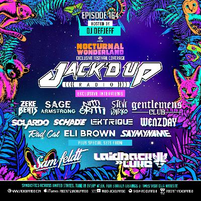 Jack'd Up Radio 164 (Nocturnal Wonderland 2019 Day 2)