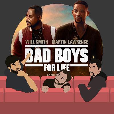 102. Bad Boys for Life