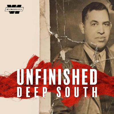 Presenting Unfinished: Deep South A New Podcast From Stitcher!