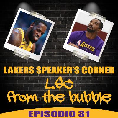 Lakers Speaker's Corner E31 - LSC from the bubble