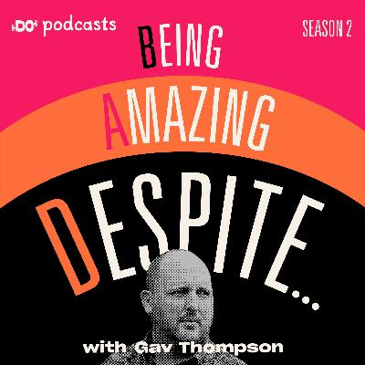 S2 EP4 James Shone | Being Amazing Despite...Losing Your Eyesight