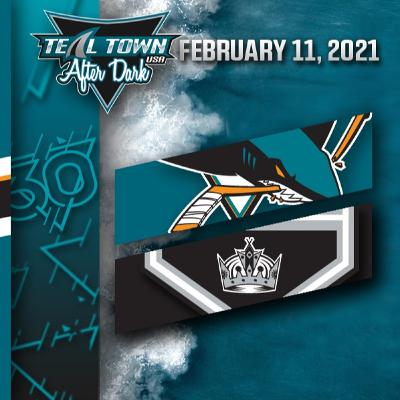 San Jose Sharks @ Los Angeles Kings - 2-11-2021 - Teal Town USA After Dark (Postgame)
